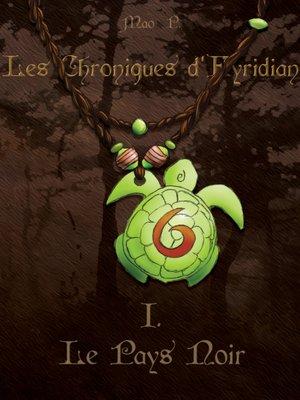 cover image of CHRONIQUES D'EYRIDIAN-- LE PAYS NOIR