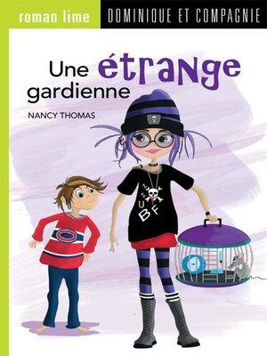 cover image of Une étrange gardienne