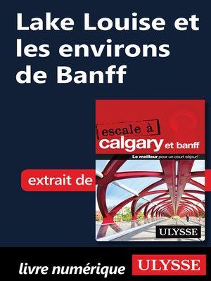 cover image of Lake Louise et les environs de Banff