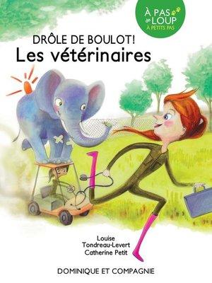 cover image of Les vétérinaires