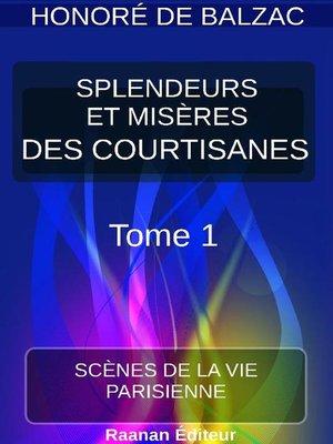 cover image of SPLENDEURS ET MISÈRES DES COURTISANES  1 
