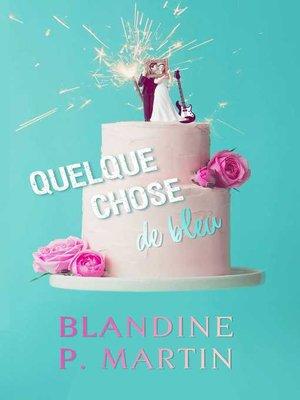 cover image of Quelque chose de bleu