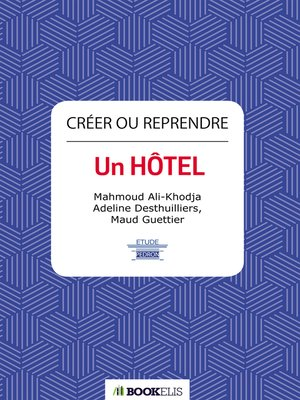 cover image of Créer ou reprendre un hôtel