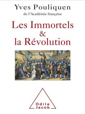 cover image of Les Immortels et la Révolution