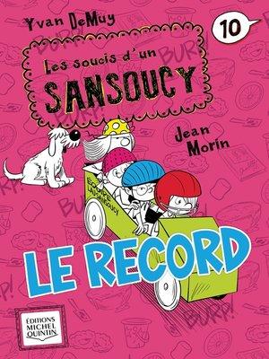cover image of Les soucis d'un Sansoucy 10--Le record
