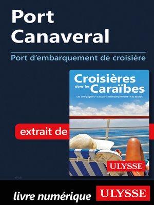 cover image of Port Canaveral--Port d'embarquement de croisière