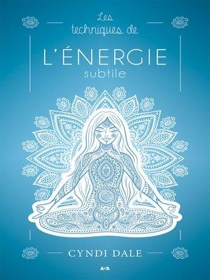 cover image of Les techniques de l'énergie subtile