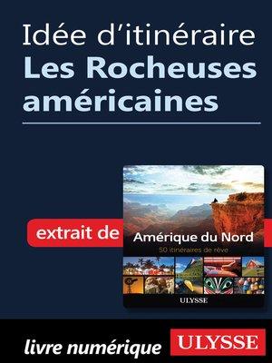 cover image of Idée d'itinéraire--Les Rocheuses américaines