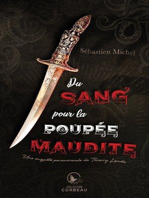 cover image of Du sang pour la poupée maudite