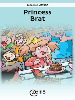 cover image of Princess Brat