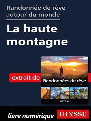 cover image of Randonnées de rêve autour du monde--La haute montagne