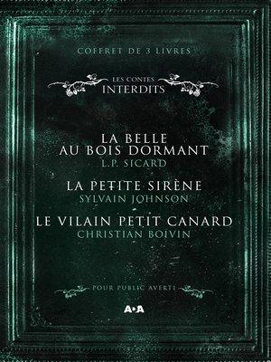 cover image of Coffret Numérique--3 livres--Les Contes interdits--La belle au bois dormant--La petite sirène--Le vilain petit canard
