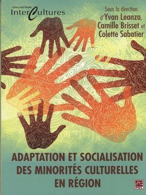 cover image of Adaptation et socialisation des minorités culturelles en...