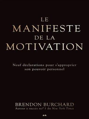 cover image of Le manifeste de la motivation