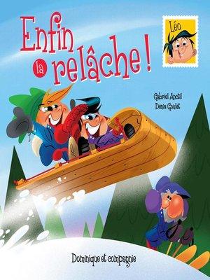cover image of Enfin la relâche !