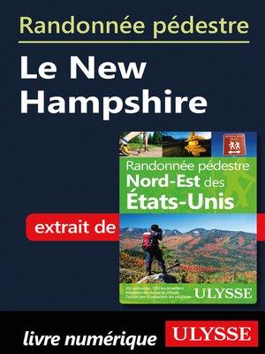 cover image of Randonnée pédestre Le New Hampshire