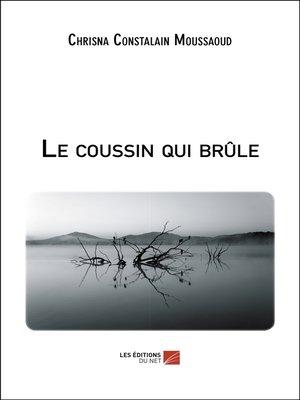 cover image of Le coussin qui brûle