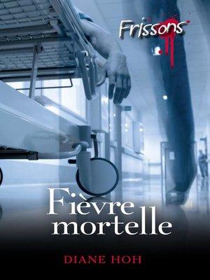 cover image of Fièvre mortelle