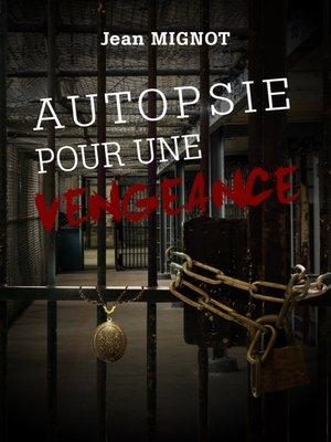 cover image of Autopsie pour une vengeance