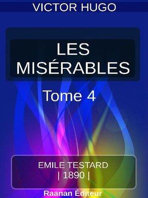cover image of LES MISÉRABLES   TOME IV  L'IDYLLE RUE PLUMET ET L'ÉPOPÉE RUE SAINT-DENIS
