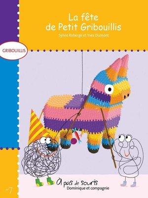 cover image of La fête de Petit Gribouillis