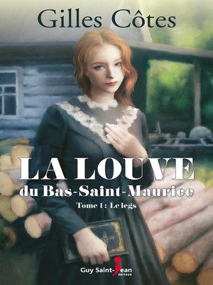 cover image of La louve du Bas-Saint-Maurice, tome 1