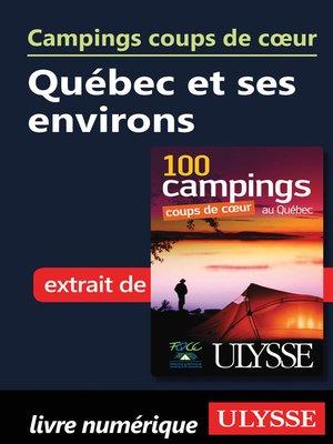 cover image of Campings coups de cœur Québec et ses environs