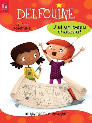 cover image of J'ai un beau château!
