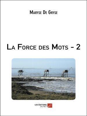 cover image of La Force des Mots--2