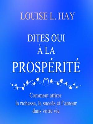 cover image of Dites oui à la prospérité