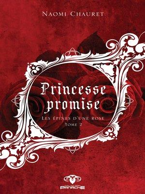 cover image of Princesse promise--Les épines d'une rose