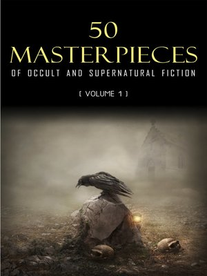cover image of 50 Masterpieces of Occult & Supernatural Fiction Volume 1