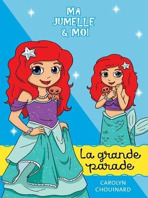 cover image of Ma jumelle et moi--La grande parade