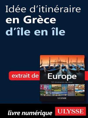 cover image of Idée d'itinéraire en Grèce--d'île en île