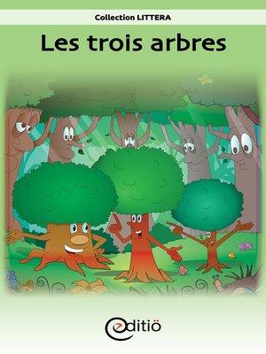 cover image of Les trois arbres