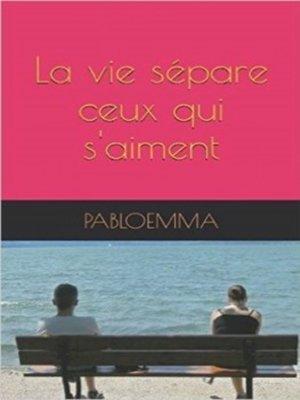 cover image of La vie sépare ceux qui s'aiment