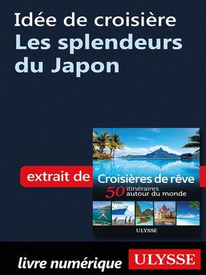 cover image of Idée de croisière--Les splendeurs du Japon