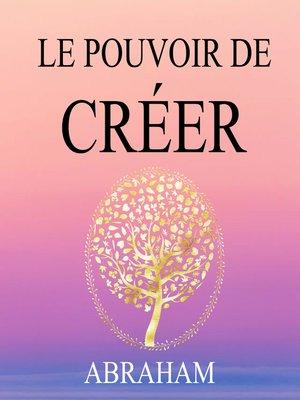 cover image of Le pouvoir de Créer