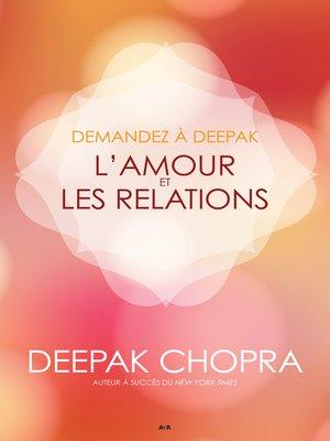 cover image of Demandez à Deepak--L'amour et les relations
