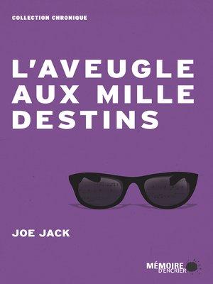cover image of L'aveugle aux mille destins