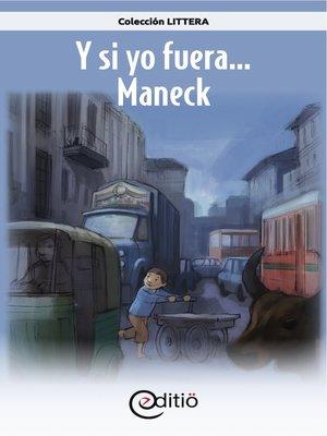 cover image of Y si yo fuera...Maneck