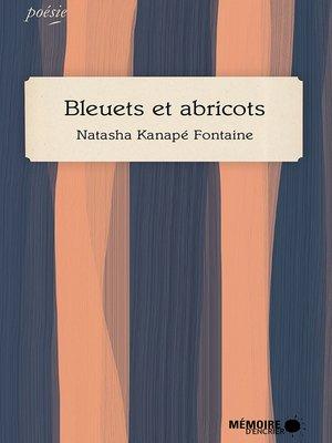 cover image of Bleuets et abricots
