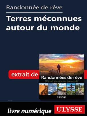 cover image of Randonnées de rêve--Terres méconnues autour du monde