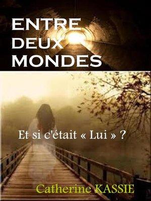 cover image of ENTRE DEUX MONDES