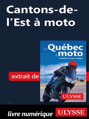 cover image of Cantons-de-l'Est à moto