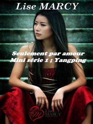 cover image of Seulement par amour, série 1 Yangping