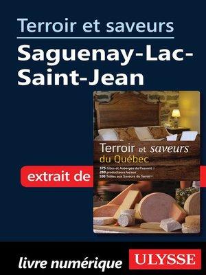 cover image of Terroir et saveurs--Saguenay-Lac-Saint-Jean