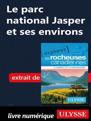 cover image of Le parc national Jasper et ses environs