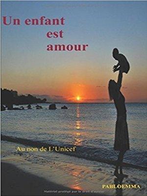 cover image of Un enfant est amour