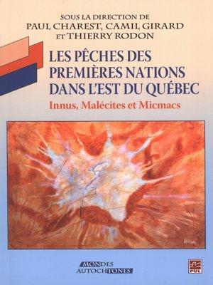 cover image of Les pêches des premières nations dans l'est du Québec
